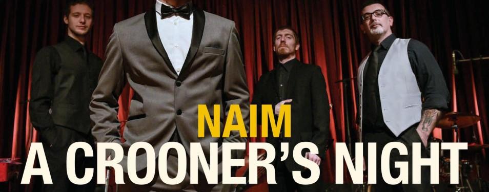 Naim: a crooner's night 22 gennaio ore 16:30 al Teatro Sipario Strappato Muvita di Arenzano...
